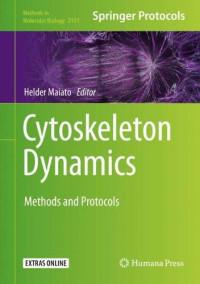 Cytoskeleton Dynamics: Methods and Protocols (Methods in Molecular Biology)