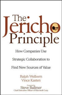 The Jericho Principle: How Companies Use Strategic Collaboration to Find New Sources of Value