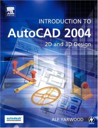 Introduction to AutoCAD 2004: 2D and 3D Design