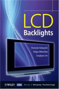 LCD Backlights (Wiley Series in Display Technology)