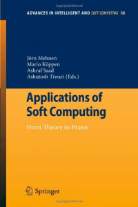Applications of Soft Computing: From Theory to Praxis (Advances in Intelligent and Soft Computing)