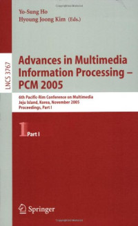 Advances in Multimedia Information Processing - PCM 2005: 6th Pacific Rim Conference on Multimedia, Jeju Island, Korea, November 11-13, 2005