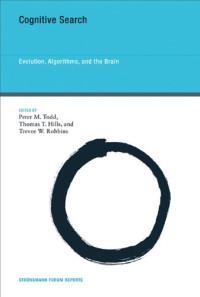 Cognitive Search: Evolution, Algorithms, and the Brain (Strüngmann Forum Reports)