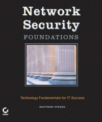 Network Security Foundations : Technology Fundamentals for IT Success