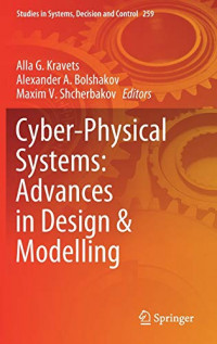 Cyber-Physical Systems: Advances in Design & Modelling (Studies in Systems, Decision and Control)