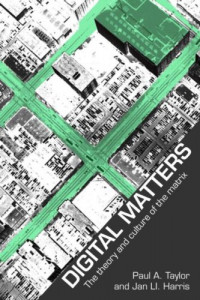 Digital Matters: The Theory and Culture of the Matrix