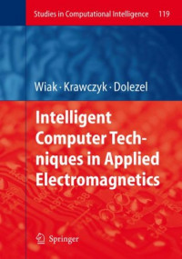 Intelligent Computer Techniques in Applied Electromagnetics (Studies in Computational Intelligence)