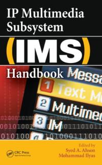 IP Multimedia Subsystem (IMS) Handbook