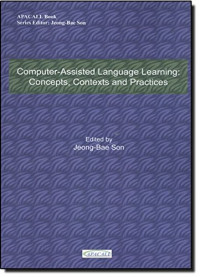 Computer-Assisted Language Learning: Concepts, Contexts and Practices (Apacall Book)