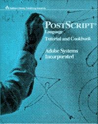 PostScript(R) Language Tutorial and Cookbook