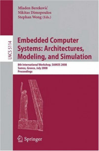 Embedded Computer Systems: Architectures, Modeling, and Simulation: 8th International Workshop, SAMOS 2008, Samos, Greece, July 21-24, 2008, Proceedings