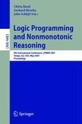 Logic Programming and Nonmonotonic Reasoning: 9th International Conference, LPNMR 2007, Tempe, AZ, USA, May 15-17, 2007