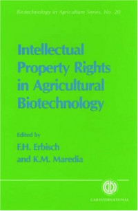 Intellectual Property Rights in Agricultural Biotechnology (Biotechnology in Agriculture Series)