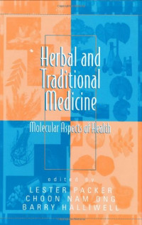 Herbal and Traditional Medicine: Molecular Aspects of Health (Oxidative Stress and Disease)