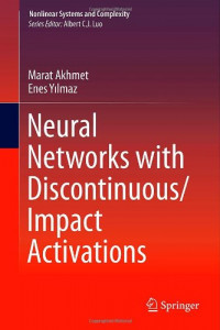 Neural Networks with Discontinuous/Impact Activations (Nonlinear Systems and Complexity)