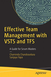 Effective Team Management with VSTS and TFS: A Guide for Scrum Masters