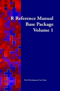 R Reference Manual: Base Package, Vol. 1