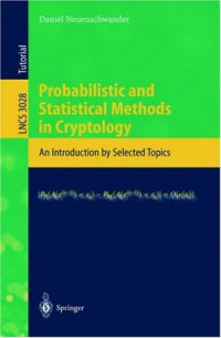 Probabilistic and Statistical Methods in Cryptology: An Introduction by Selected Topics