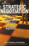 Strategic Negotiation : A Breakthrough Four-Step Process for Effective Business Negotiation