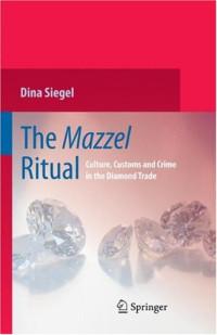 The Mazzel Ritual: Culture, Customs and Crime in the Diamond Trade