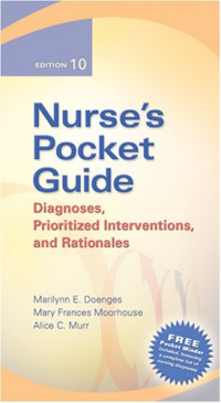 Nurse's Pocket Guide: Diagnoses, Prioritized Interventions, and Rationale 10th Editions