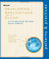 Developing Applications for the Cloud on the Microsoft Windows Azure Platform (Patterns & Practices)