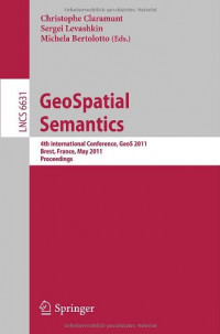 GeoSpatial Semantics: 4th International Conference, GeoS 2011, Brest, France, May 12-13, 2011