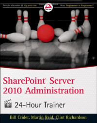 SharePoint Server 2010 Administration 24 Hour Trainer (Wrox Programmer to Programmer)