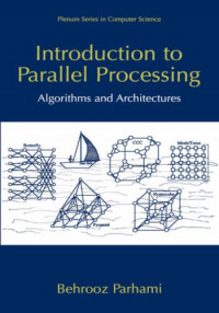 Introduction to Parallel Processing: Algorithms and Architectures (Series in Computer Science)
