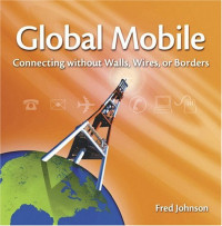Global Mobile : Connecting without walls, wires, or borders