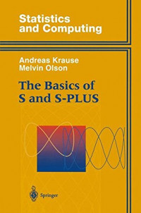 The Basics of S and S-PLUS (Statistics and Computing)