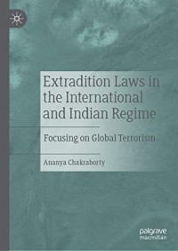 Extradition Laws in the International and Indian Regime: Focusing on Global Terrorism