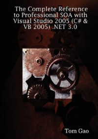 The Complete Reference to Professional SOA with Visual Studio 2005
