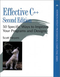 Effective C++: 50 Specific Ways to Improve Your Programs and Design (2nd Edition)