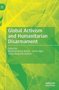 Global Activism and Humanitarian Disarmament
