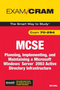 MCSA/MCSE 70-294 Exam Cram: Planning, Implementing, and Maintaining a Microsoft Windows Server 2003 Active Directory Infrastructure