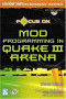 Focus On Mod Programming in Quake III Arena (The Premier Press Game Development Series)
