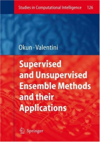 Supervised and Unsupervised Ensemble Methods and their Applications (Studies in Computational Intelligence)