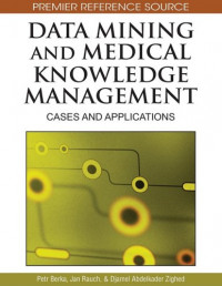 Data Mining and Medical Knowledge Management: Cases and Applications (Premier Reference Source)