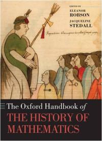 Oxford Handbook of the History of Mathematics (Oxford Handbooks)