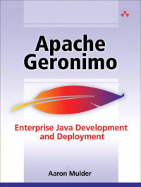 Apache Geronimo: Enterprise Java Development and Deployment