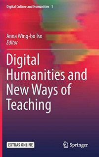 Digital Humanities and New Ways of Teaching (Digital Culture and Humanities (1))