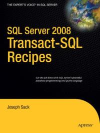 SQL Server 2008 Transact-SQL Recipes: A Problem-Solution Approach (Recipes: a Problem-Solution Approach)