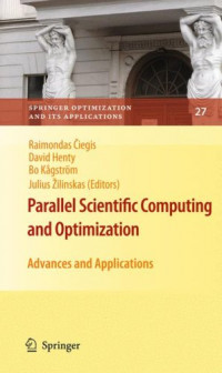 Parallel Scientific Computing and Optimization: Advances and Applications (Springer Optimization and Its Applications)
