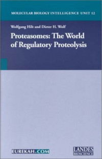 Proteasomes: The World of Regulatory Proteolysis (CRC Monographs on Statistics & Applied Probability)