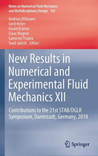 New Results in Numerical and Experimental Fluid Mechanics XII: Contributions to the 21st STAB/DGLR Symposium, Darmstadt, Germany, 2018 (Notes on Numerical Fluid Mechanics and Multidisciplinary Design)
