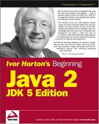 Ivor Horton's Beginning Java 2, JDK 5 Edition