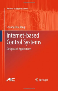 Internet-based Control Systems: Design and Applications (Advances in Industrial Control)