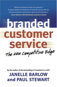 Branded Customer Service : The New Competitive Edge