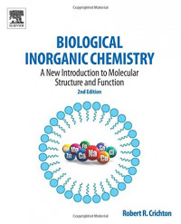 Biological Inorganic Chemistry, Second Edition: A New Introduction to Molecular Structure and Function